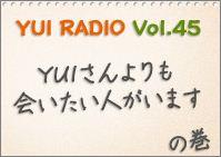 YUI Radio 45